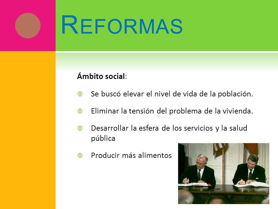 R EFORMAS Ámbito Económicos: Se crearon planes quinquenales Se optó por subir los sueldos a diversas categorías de ocupados.