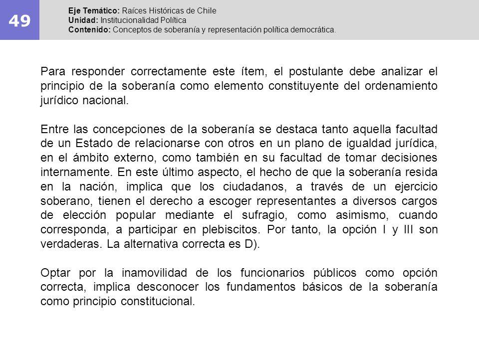 49 Eje Temático: Raíces Históricas de Chile Unidad: Institucionalidad Política Contenido: Conceptos de soberanía y representación política democrática