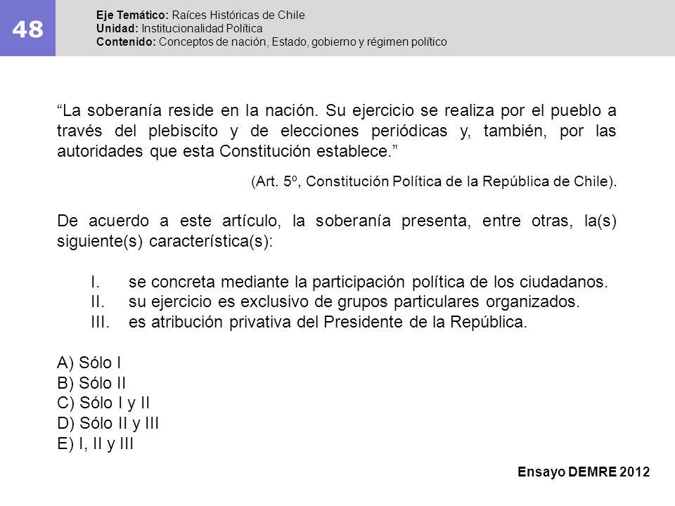 48 Eje Temático: Raíces Históricas de Chile Unidad: Institucionalidad Política Contenido: Conceptos de nación, Estado, gobierno y régimen político Ens