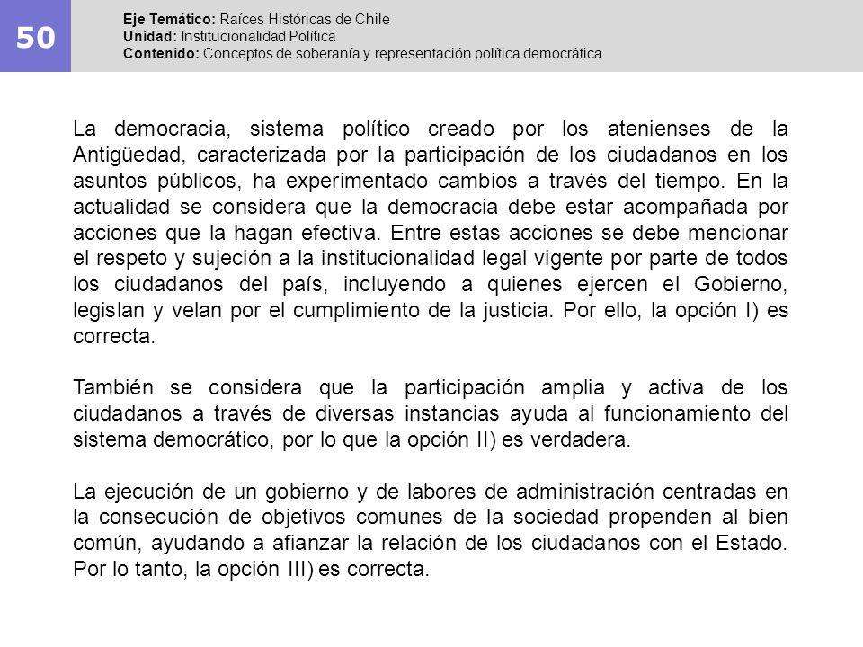50 Eje Temático: Raíces Históricas de Chile Unidad: Institucionalidad Política Contenido: Conceptos de soberanía y representación política democrática