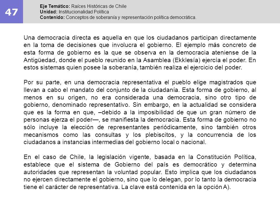 47 Eje Temático: Raíces Históricas de Chile Unidad: Institucionalidad Política Contenido: Conceptos de soberanía y representación política democrática