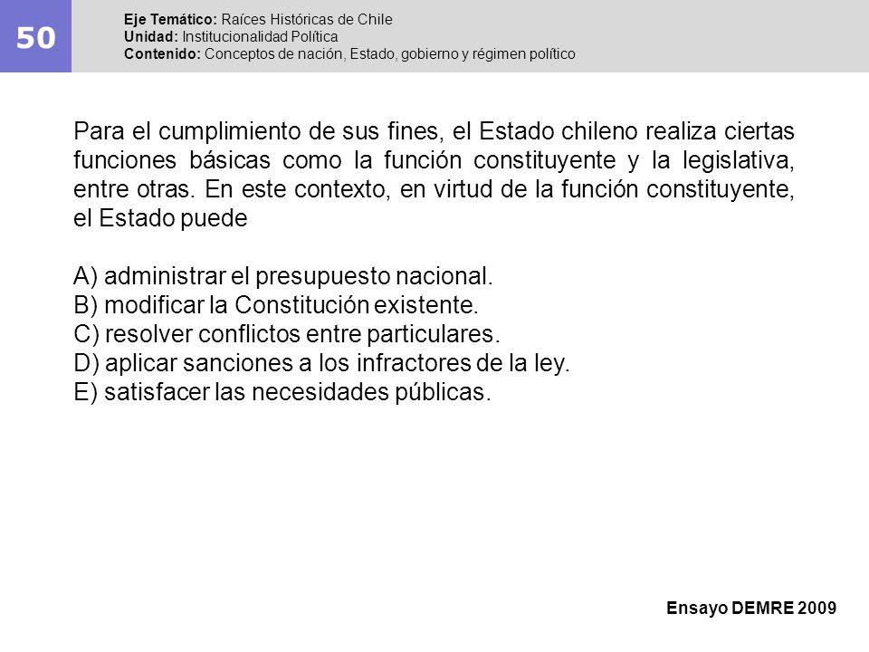 50 Eje Temático: Raíces Históricas de Chile Unidad: Institucionalidad Política Contenido: Conceptos de nación, Estado, gobierno y régimen político Ens