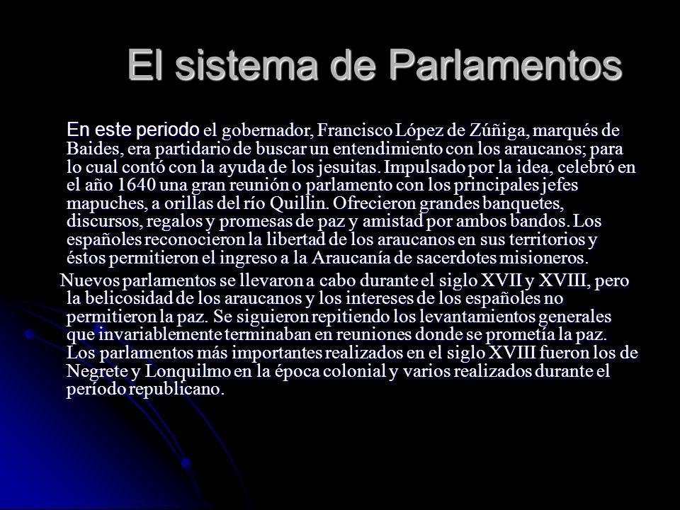 El sistema de Parlamentos En este periodo el gobernador, Francisco López de Zúñiga, marqués de Baides, era partidario de buscar un entendimiento con l