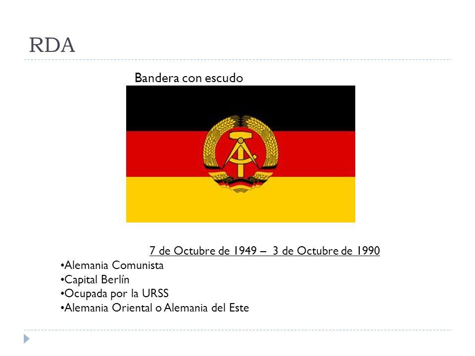 RFA 23 de Mayo de 1948 – Reunificación 3 de Octubre de 1990 Alemania Capitalista Capital Bonn Ocupada por EEUU Alemania Occidental o Alemania del Oeste Bandera Escudo