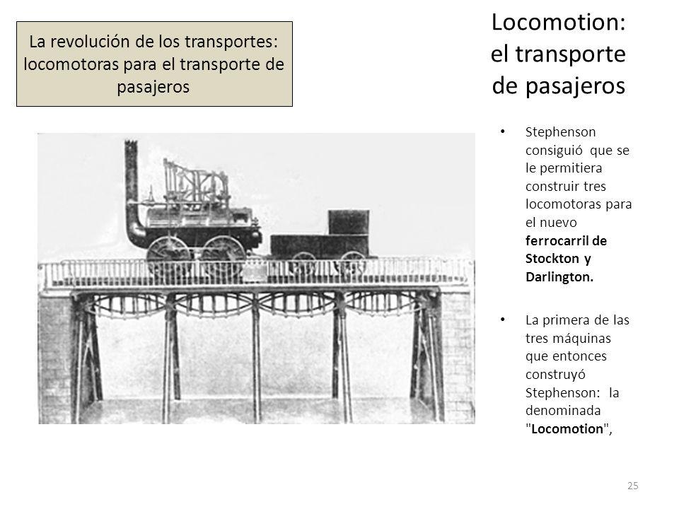 Locomotion: el transporte de pasajeros Stephenson consiguió que se le permitiera construir tres locomotoras para el nuevo ferrocarril de Stockton y Da