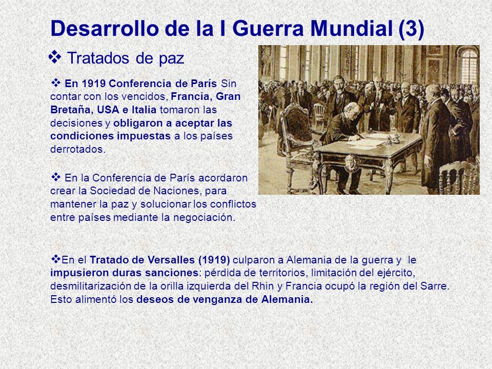 Tratados de paz En 1919 Conferencia de París Sin contar con los vencidos, Francia, Gran Bretaña, USA e Italia tomaron las decisiones y obligaron a ace