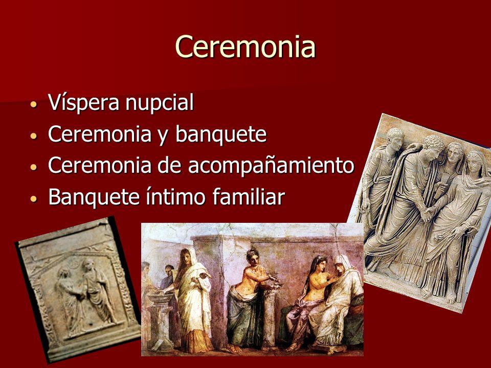Ceremonia Víspera nupcial Víspera nupcial Ceremonia y banquete Ceremonia y banquete Ceremonia de acompañamiento Ceremonia de acompañamiento Banquete í