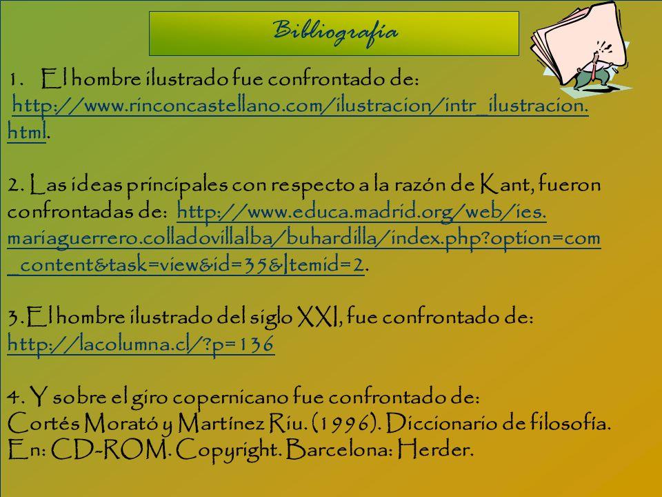 1.El hombre ilustrado fue confrontado de: http://www.rinconcastellano.com/ilustracion/intr_ilustracion. htmlhtml. 2. Las ideas principales con respect