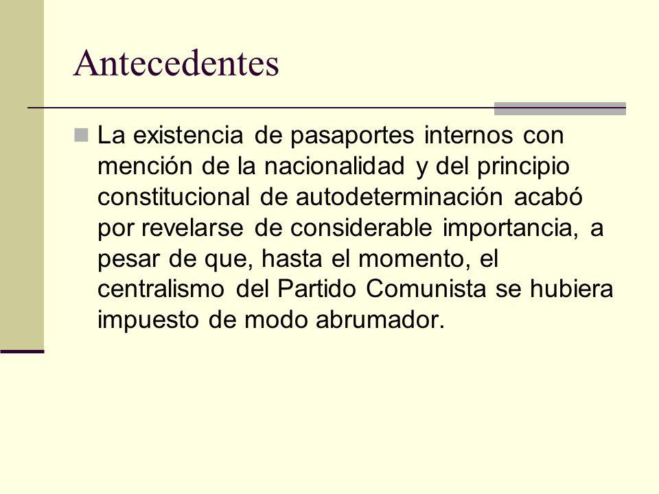 Antecedentes La existencia de pasaportes internos con mención de la nacionalidad y del principio constitucional de autodeterminación acabó por revelar