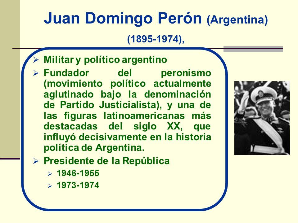 Juan Domingo Perón (Argentina) (1895-1974), Militar y político argentino Fundador del peronismo (movimiento político actualmente aglutinado bajo la de