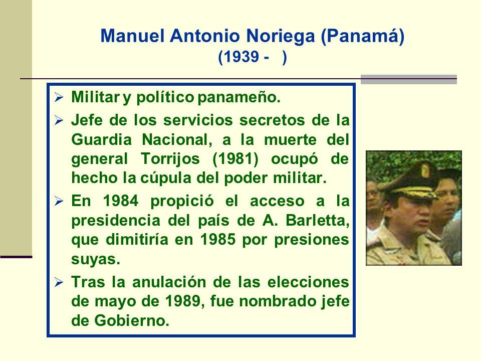 Manuel Antonio Noriega (Panamá) (1939 - ) Militar y político panameño. Jefe de los servicios secretos de la Guardia Nacional, a la muerte del general