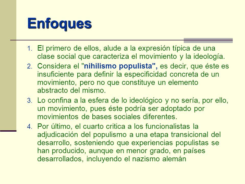 Enfoques 1. El primero de ellos, alude a la expresión típica de una clase social que caracteriza el movimiento y la ideología. 2. Considera el