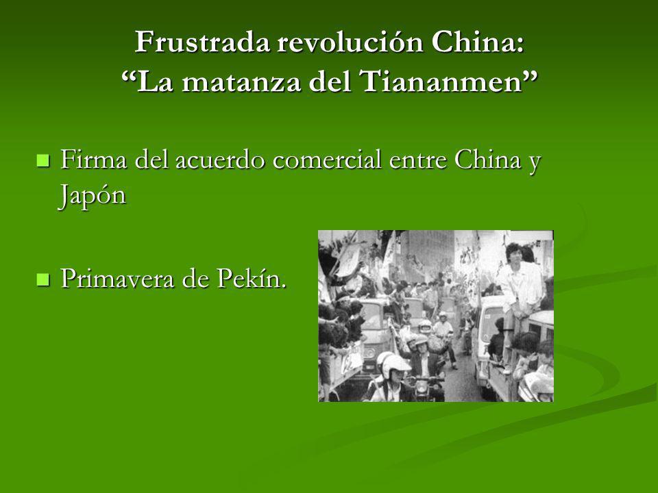 Frustrada revolución China: La matanza del Tiananmen Firma del acuerdo comercial entre China y Japón Firma del acuerdo comercial entre China y Japón P