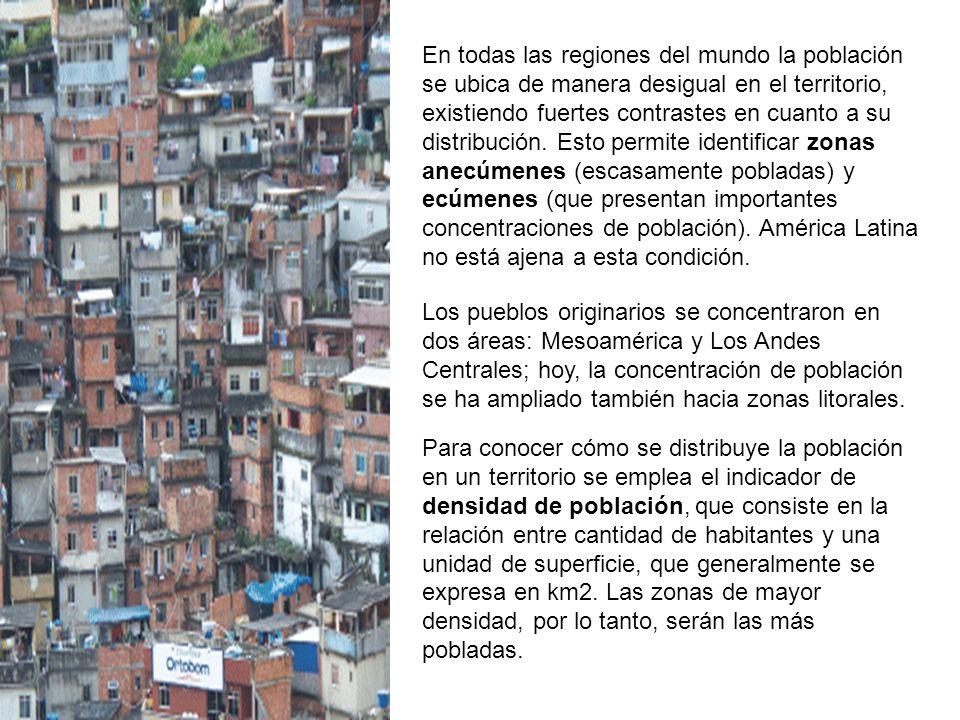 En todas las regiones del mundo la población se ubica de manera desigual en el territorio, existiendo fuertes contrastes en cuanto a su distribución.