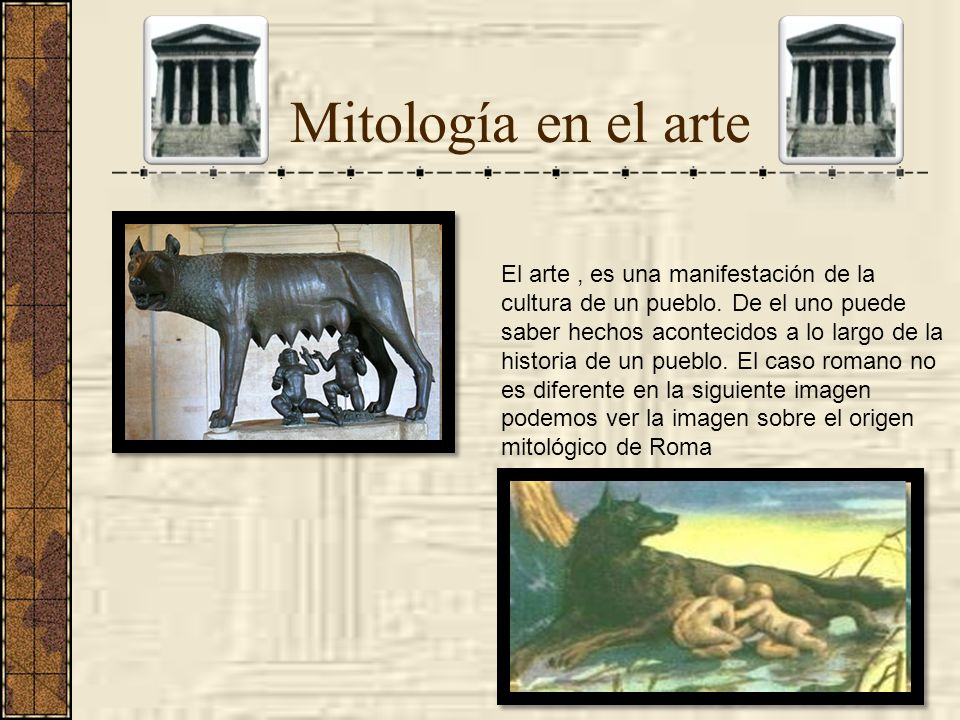 Mitología en el arte El arte, es una manifestación de la cultura de un pueblo. De el uno puede saber hechos acontecidos a lo largo de la historia de u
