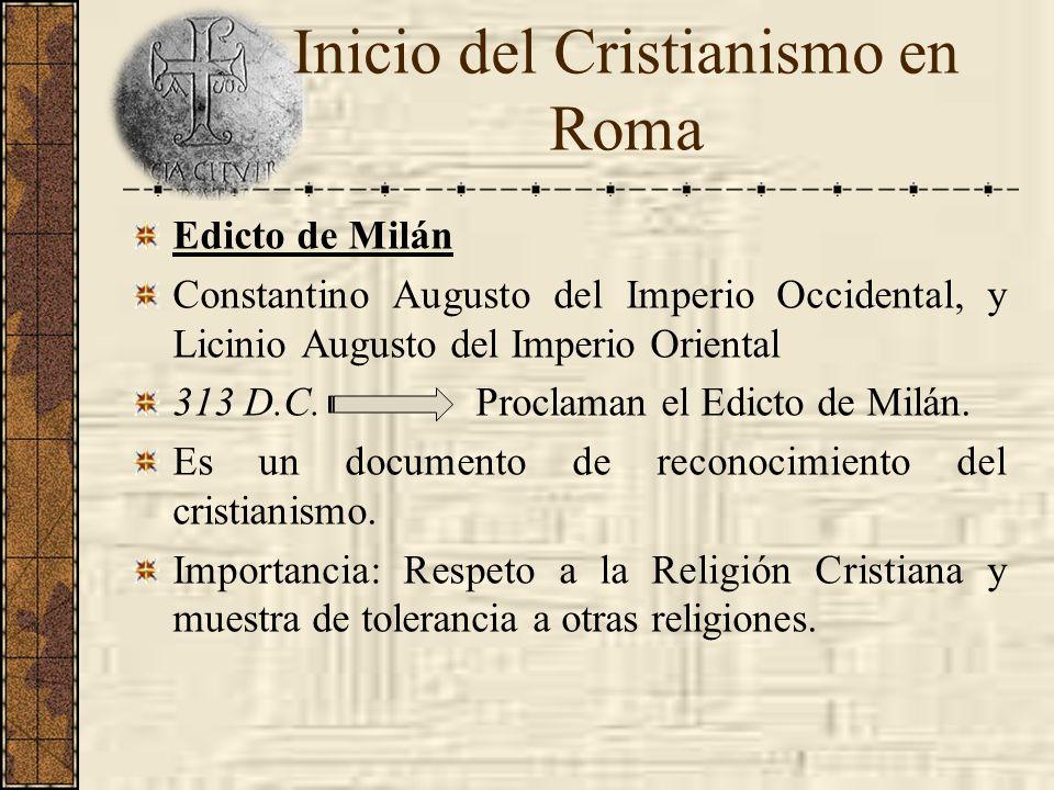 Edicto de Milán Constantino Augusto del Imperio Occidental, y Licinio Augusto del Imperio Oriental 313 D.C. Proclaman el Edicto de Milán. Es un docume