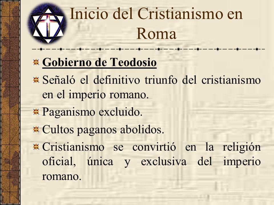 Gobierno de Teodosio Señaló el definitivo triunfo del cristianismo en el imperio romano. Paganismo excluido. Cultos paganos abolidos. Cristianismo se