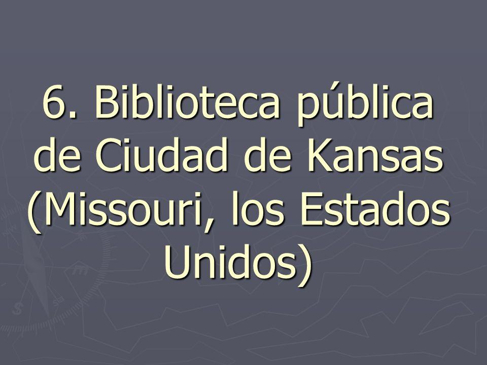 6. Biblioteca pública de Ciudad de Kansas (Missouri, los Estados Unidos)