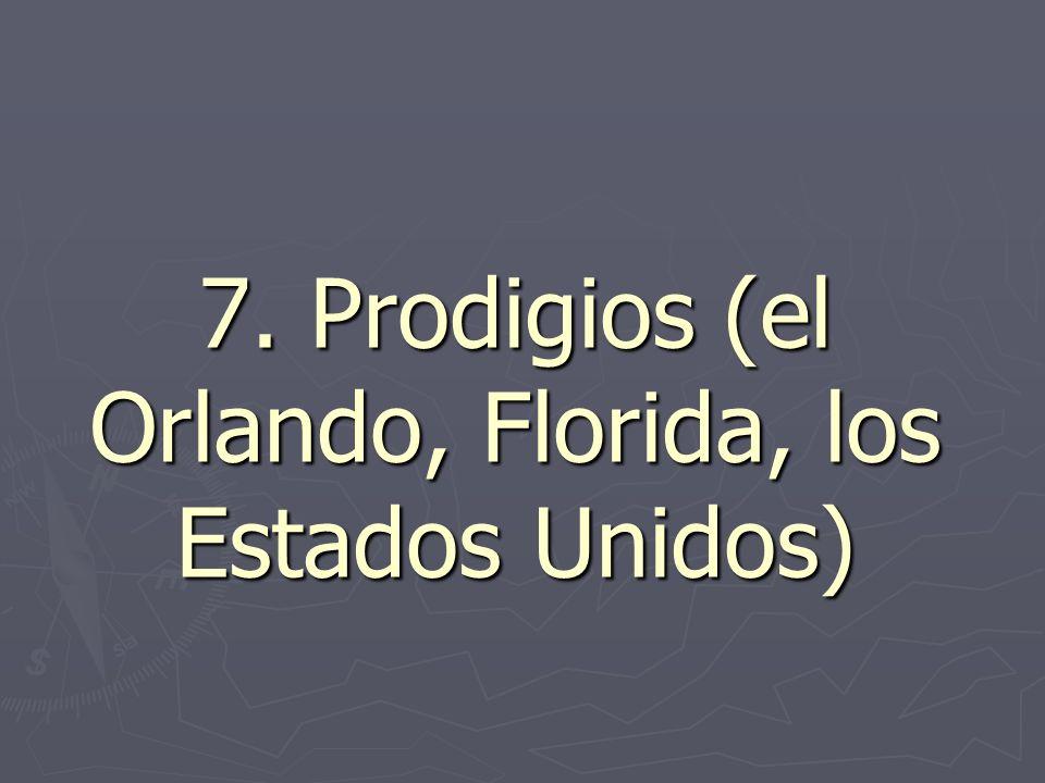 7. Prodigios (el Orlando, Florida, los Estados Unidos)