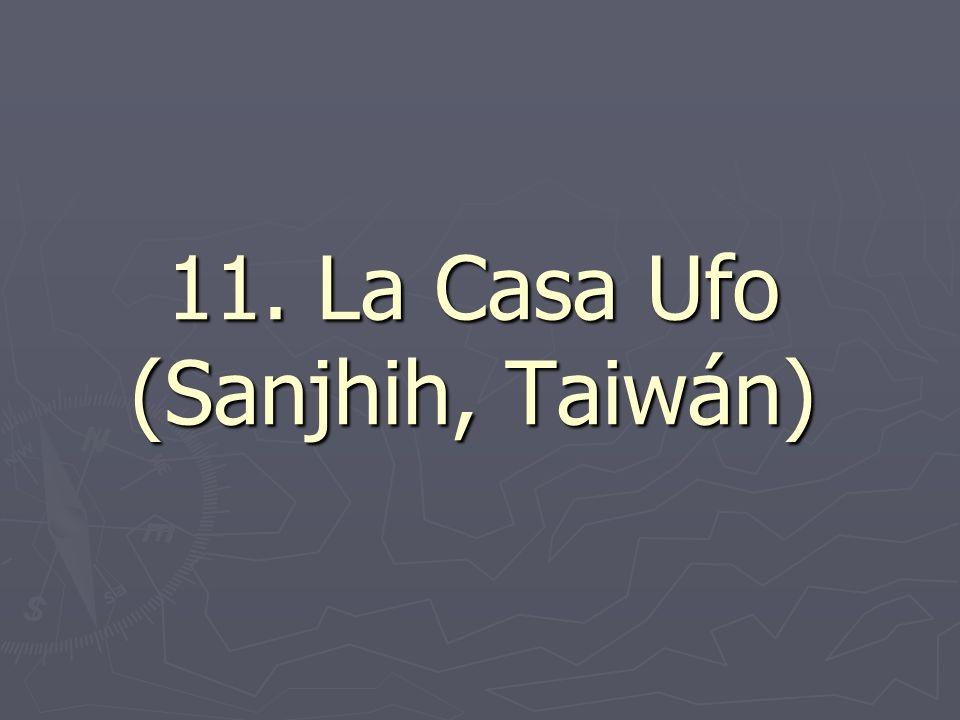 11. La Casa Ufo (Sanjhih, Taiwán)