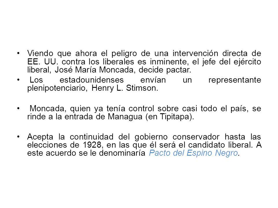 Viendo que ahora el peligro de una intervención directa de EE. UU. contra los liberales es inminente, el jefe del ejército liberal, José María Moncada