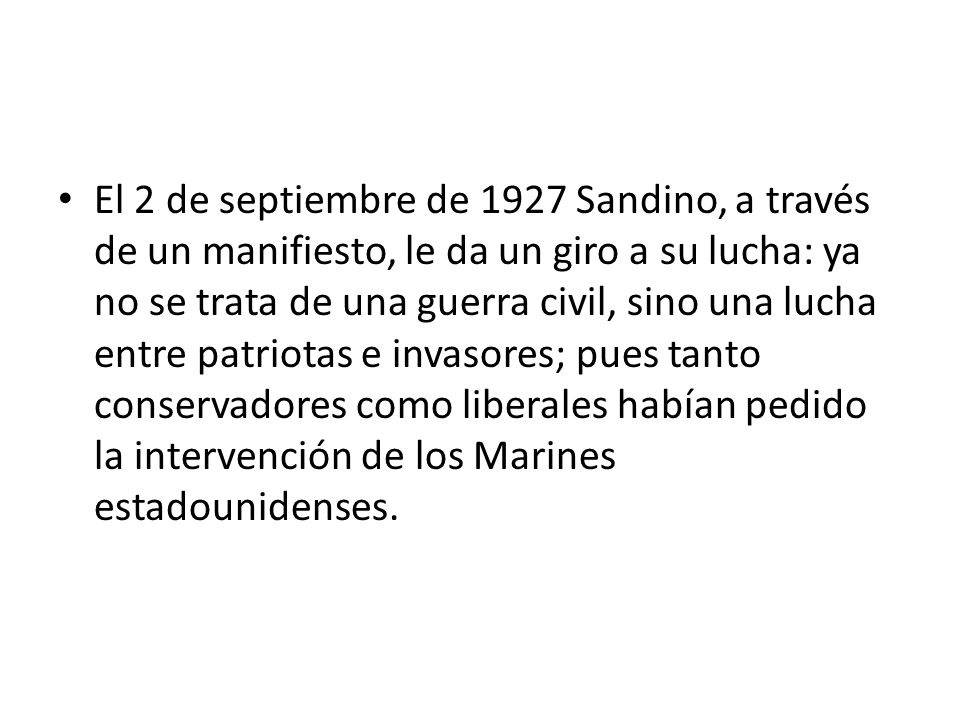 El 2 de septiembre de 1927 Sandino, a través de un manifiesto, le da un giro a su lucha: ya no se trata de una guerra civil, sino una lucha entre patr