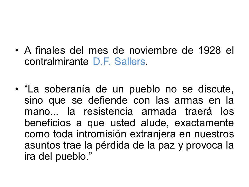 A finales del mes de noviembre de 1928 el contralmirante D.F. Sallers. La soberanía de un pueblo no se discute, sino que se defiende con las armas en