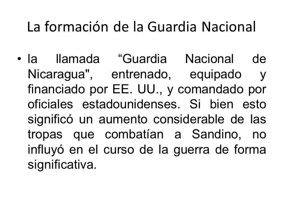 La formación de la Guardia Nacional la llamada Guardia Nacional de Nicaragua