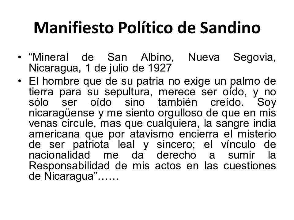 Manifiesto Político de Sandino Mineral de San Albino, Nueva Segovia, Nicaragua, 1 de julio de 1927 El hombre que de su patria no exige un palmo de tie