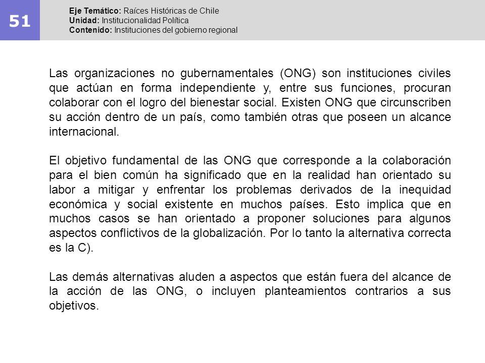 51 Eje Temático: Raíces Históricas de Chile Unidad: Institucionalidad Política Contenido: Instituciones del gobierno regional Las organizaciones no gu