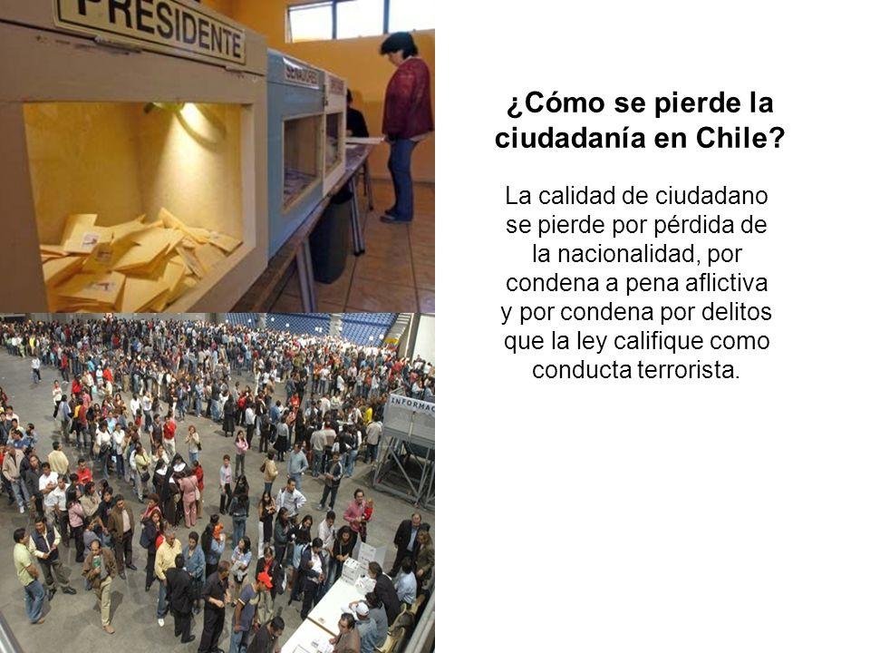 ¿Cómo se pierde la ciudadanía en Chile? La calidad de ciudadano se pierde por pérdida de la nacionalidad, por condena a pena aflictiva y por condena p