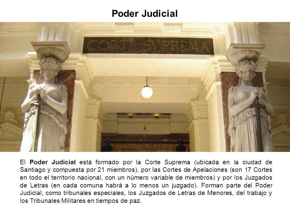 Poder Judicial El Poder Judicial está formado por la Corte Suprema (ubicada en la ciudad de Santiago y compuesta por 21 miembros), por las Cortes de A