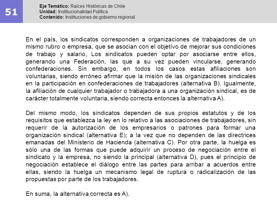 51 Eje Temático: Raíces Históricas de Chile Unidad: Institucionalidad Política Contenido: Instituciones de gobierno regional En el país, los sindicato
