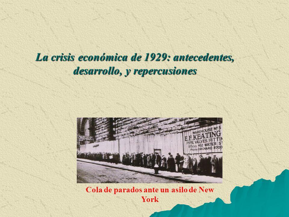 La crisis económica de 1929: antecedentes, desarrollo, y repercusiones Cola de parados ante un asilo de New York