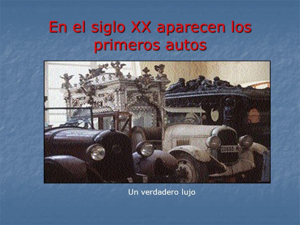 En el siglo XX aparecen los primeros autos Un verdadero lujo