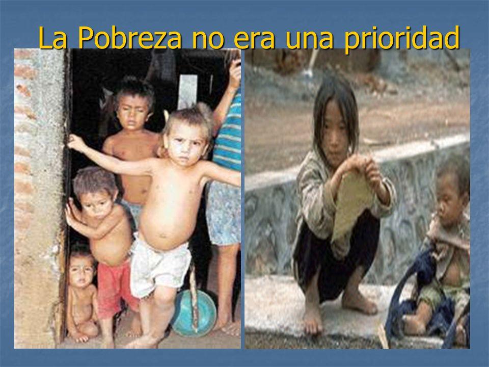 La Pobreza no era una prioridad