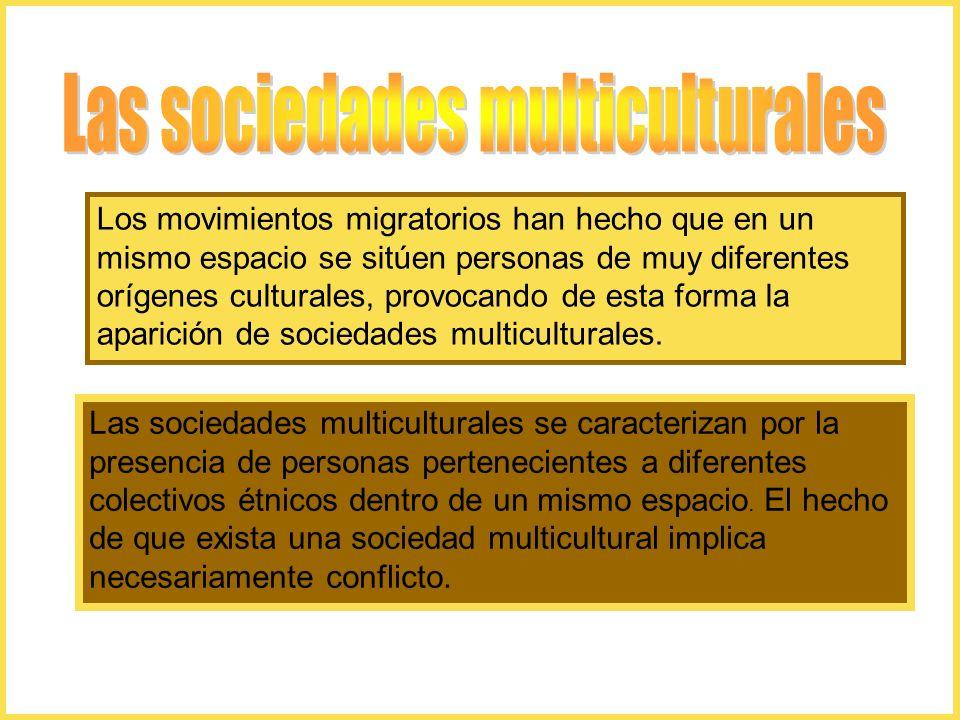 Los movimientos migratorios han hecho que en un mismo espacio se sitúen personas de muy diferentes orígenes culturales, provocando de esta forma la aparición de sociedades multiculturales.