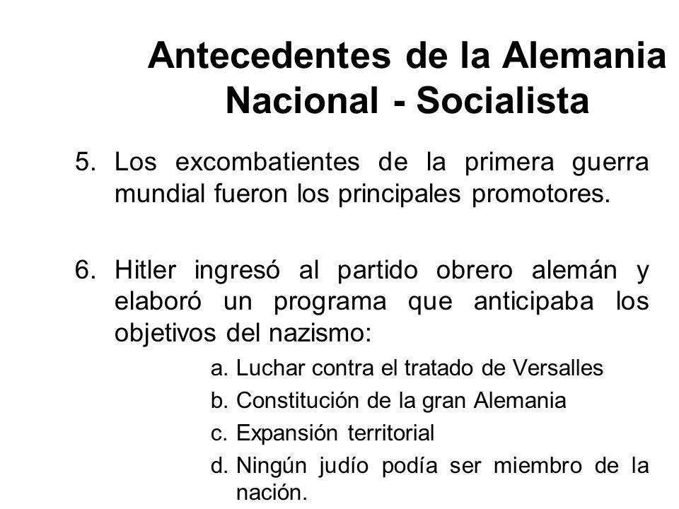 Antecedentes de la Alemania Nacional - Socialista 5. Los excombatientes de la primera guerra mundial fueron los principales promotores. 6. Hitler ingr