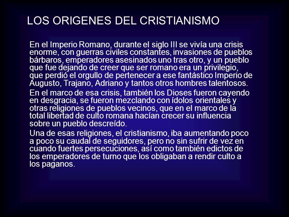 El cristianismo no aceptaba otro Dios que no sea el suyo, por eso no pudo agregarse a las religiones romanas, ya que las excluía a todas, de la misma manera que lo hacía el judaísmo.