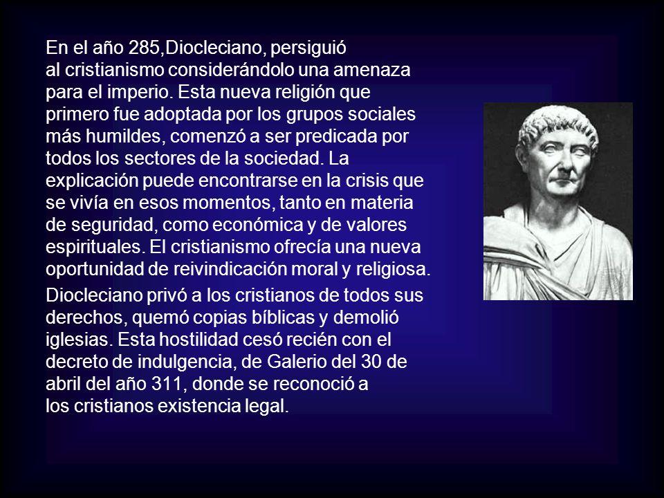 El emperador Constantino, en el año 324, asumió el poder total de Roma, atribuyendo su asunción a fuerzas divinas.