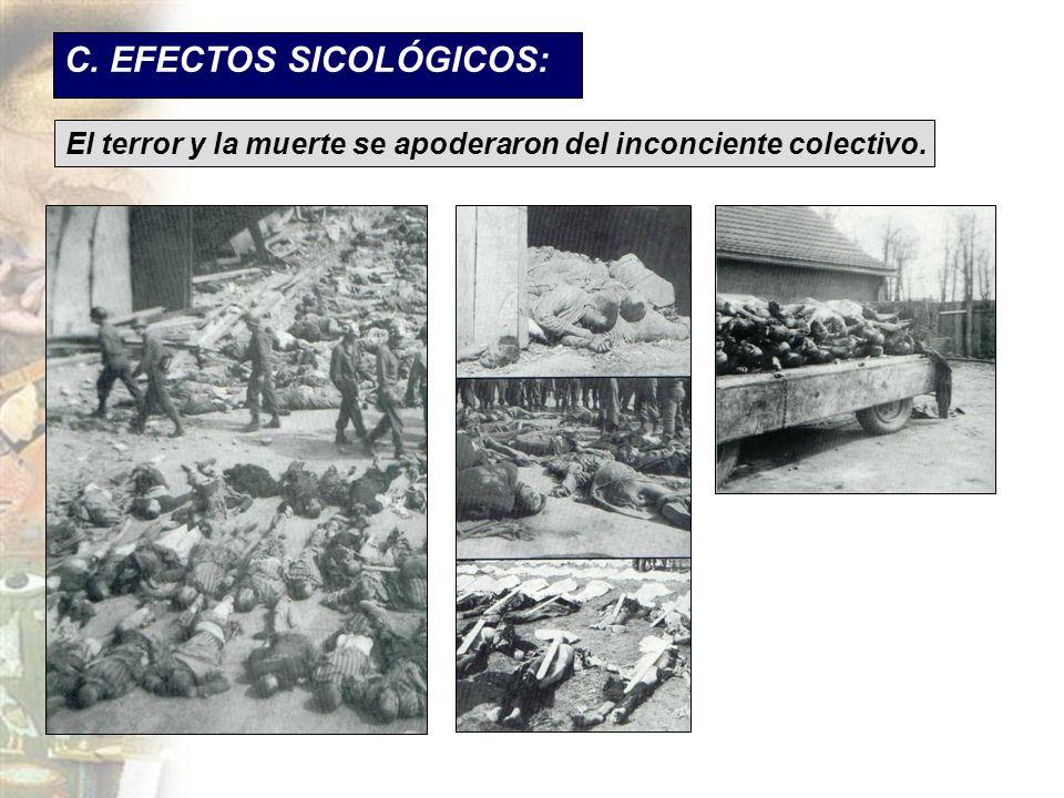 C. EFECTOS SICOLÓGICOS: El terror y la muerte se apoderaron del inconciente colectivo.