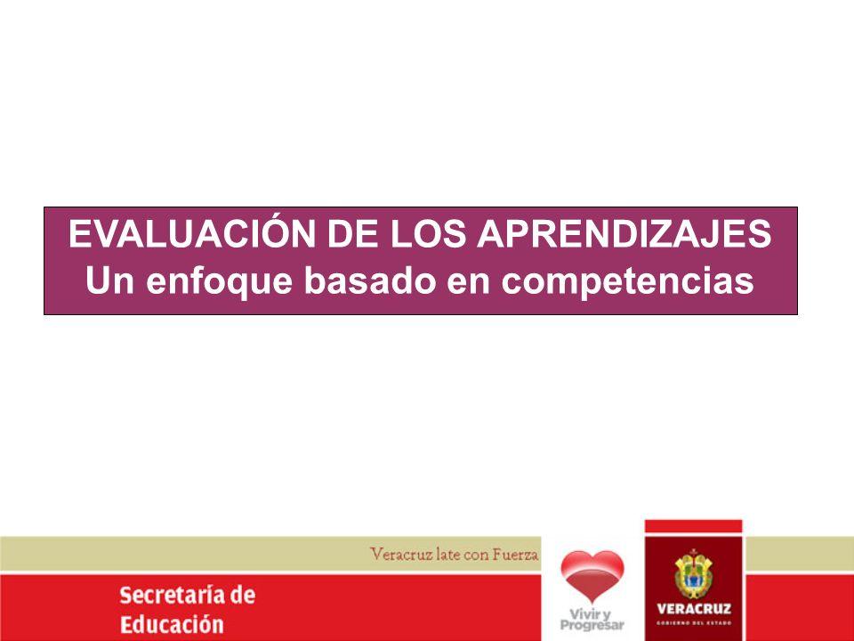 EVALUACIÓN DE LOS APRENDIZAJES Un enfoque basado en competencias