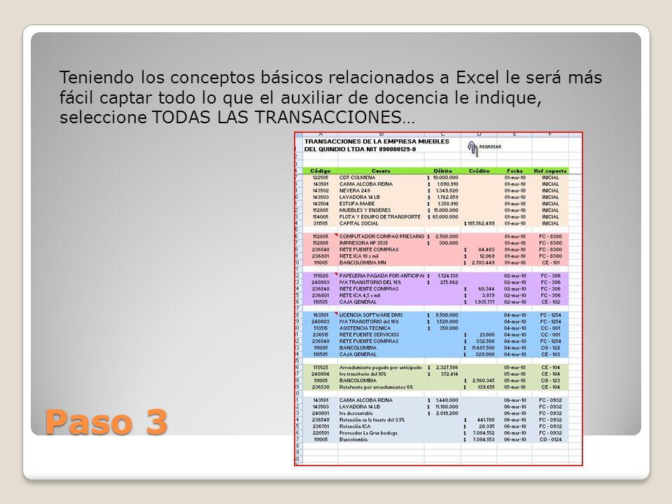 Paso 3 Teniendo los conceptos básicos relacionados a Excel le será más fácil captar todo lo que el auxiliar de docencia le indique, seleccione TODAS L