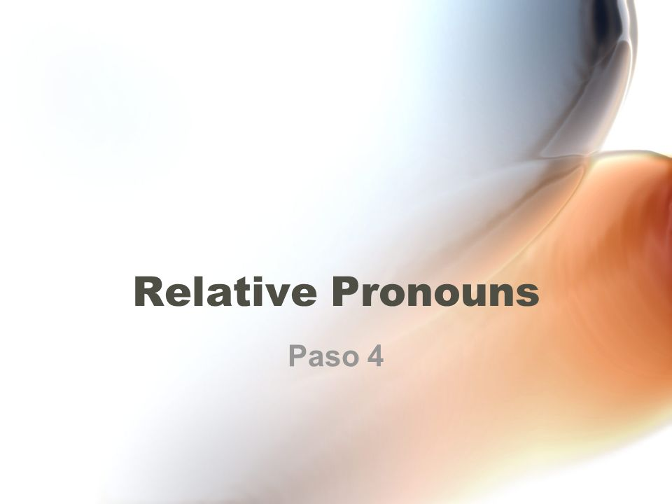 Relative Pronouns dependentRelative pronouns connect a independent and dependent clause.