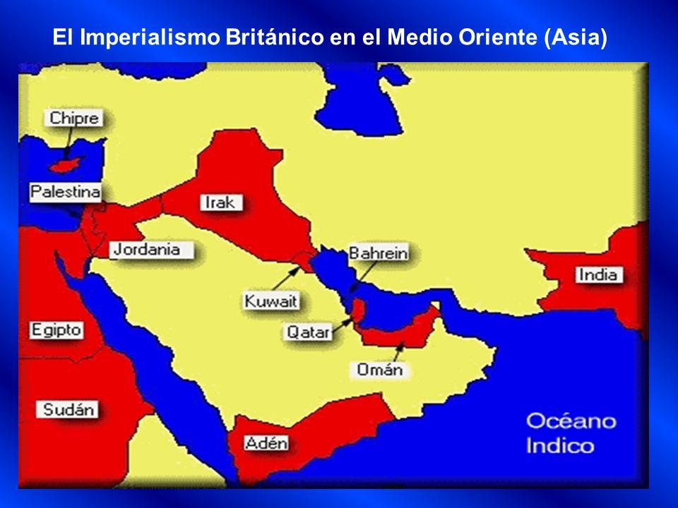 El Imperialismo Británico en el Medio Oriente (Asia)