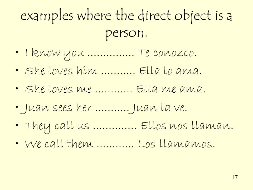 17 examples where the direct object is a person.I know you...............