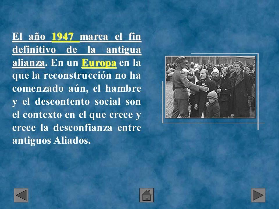 El año 1947 marca el fin definitivo de la antigua alianzaEuropa El año 1947 marca el fin definitivo de la antigua alianza. En un Europa en la que la r