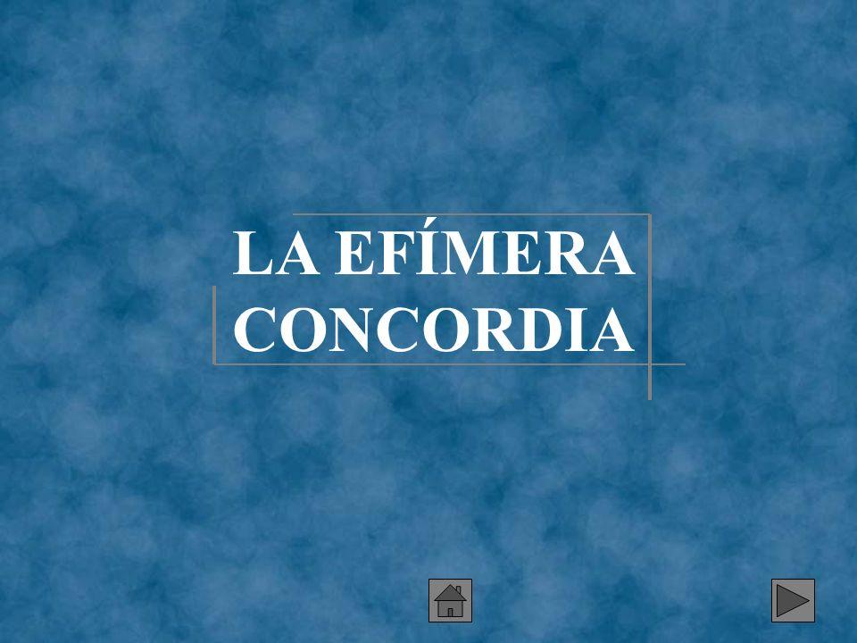 LA EFÍMERA CONCORDIA