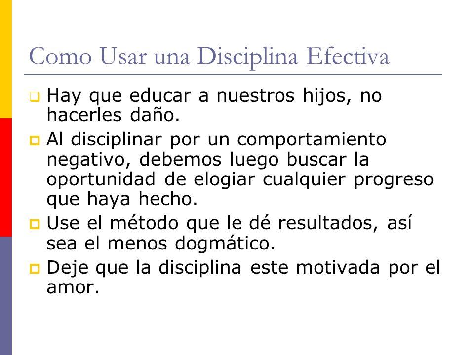 Tres Métodos para Disciplinar Para que el niño se sienta motivado a cambiar de un comportamiento negativo a uno positivo.