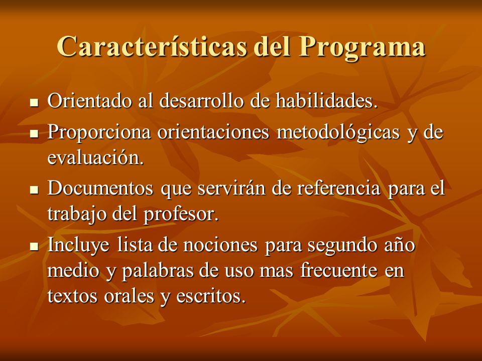 Características del Programa Orientado al desarrollo de habilidades. Orientado al desarrollo de habilidades. Proporciona orientaciones metodológicas y